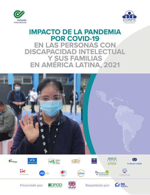 IMPACTO DE LA PANDEMIA POR COVID-19 EN LAS PERSONAS CON DISCAPACIDAD INTELECTUAL Y SUS FAMILIAS EN AMÉRICA LATINA, 2021